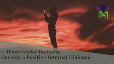 15 Minute Meditation to Develop a Positive Internal Dialogue