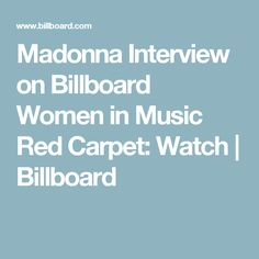 Madonna Interview on Billboard Women in Music Red Carpet: Watch   Billboard
