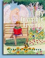 Author Michelle Whitedove's first children's book. It is a beautifully illustrated storybook that will help grown-ups to understand that Angels can be seen by many children.