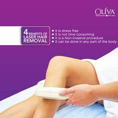 4 Benefits of Laser Hair Removal Top 4 reasons to give up conventional methods of hair removal and go for Laser Hair Removal!  1. It is stress free 2. It is time consuming 3, It is a non- invasive procedure 4. It can be done in any part of the body.