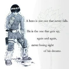 Rock lee is that one character that amazes me every single time ( including naruto) Anime Naruto, Naruto Uzumaki, Anime Manga, Manga Quotes, Anime Qoutes, Me Quotes, Cartoon Quotes, Strong Quotes, Famous Quotes