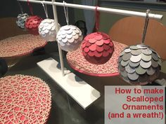 Celebrating the Day: Scalloped Ornament and Wreath DIY