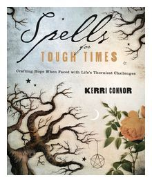 Spells for Tough Times: Crafting Hope When Faced With Life's Thorniest Challenges ebook by Kerri Connor - Rakuten Kobo Magick Book, Witchcraft Books, Wiccan Books, Wiccan Spells, Spiritual Path, Spiritual Gifts, Tough Times, Book Nooks, Finding Peace