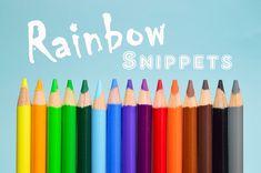 Rainbow Snippet June 9-10