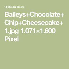 Baileys+Chocolate+Chip+Cheesecake+1.jpg 1.071×1.600 Pixel