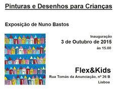 """Nuno Bastos: Exposição """"Pinturas e Desenhos para Crianças"""", de Nuno Bastos"""