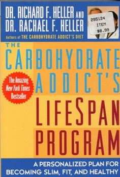 The Carbohydrate Addict's Lifespan Program : A Personalized Plan for Becoming...