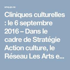 Cliniques culturelles : le 6 septembre 2016 – Dans le cadre de Stratégie Action culture, le Réseau Les Arts et la Ville annonce le lancement d'un appel de candidatures pour son projet de cliniques culturelles, à travers lesquelles il offrira son expertise pour accompagner des municipalités préoccupées par le développent durable de leur communauté. Par ce projet, Les Arts et la Ville souhaite favoriser la connaissance et l'appropriation de l'Agenda 21 de la culture au Québec...