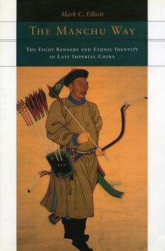 The Manchu Way: The Eight Banners and Ethnic Identity in Late Imperial China: Mark C. Elliott: In 1644, the Manchus overthrew the Ming, Asia's mightiest rulers, and established the Qing dynasty, which endured to 1912. From this event arises one of Chinese history's great conundrums: How did a barely literate alien people manage to remain in power for nearly 300 years over a highly cultured population that was vastly superior in number?
