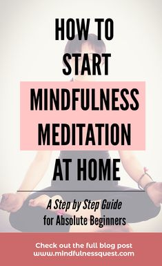 How to start Mindfulness Meditation at Home: A Step by Step Guide for Absolute Beginners - Meditation For Beginners, Meditation Techniques, Meditation Practices, Meditation Music, Mindfulness Meditation, Meditation Rooms, Mindfulness Activities, Daily Meditation, Positive Attitude