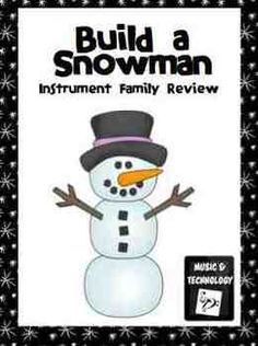 Build a Snowman Instrument Family Review- Students review their instrument families by matching the snowballs with the correct instrument family snowman head.