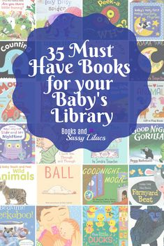35 Must Have Books for your Baby's Library  #library #babybooks #childrensbooks #babyshower #babygifts #babylibrary #toread #reading #parents #readtokids #booksforbabies