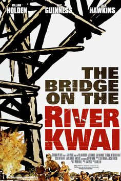The Bridge on the River Kwai is a 1957 Action, Drama film directed by David Lean and starring William Holden, Alec Guinness. Best Movies List, Movie List, Great Movies, Movie Tv, Movies Free, Awesome Movies, Popular Movies, Pixar, David Lean