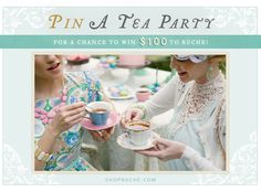 Create your tea party for a chance to win $100 to Ruche! See all the details here: http://shopruche.com/pinterest-party.html