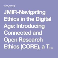 JMIR-Navigating Ethics in the Digital Age: Introducing Connected and Open Research Ethics (CORE), a Tool for Researchers and Institutional Review Boards   Torous   Journal of Medical Internet Research