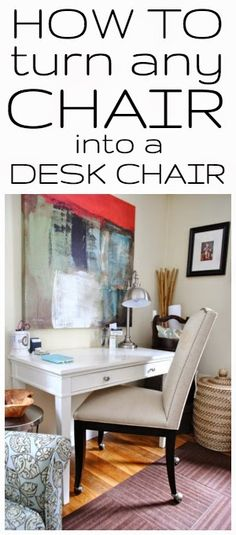 How to turn any chair into a desk chair with wheels!