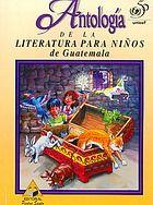 Antología de la literatura para niños de Guatemala