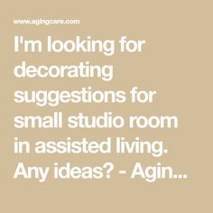 I'm looking for decorating suggestions for small studio room in assisted living. Any ideas? Senior Assisted Living, Assisted Living Facility, Senior Living, Senior Apartments, Senior Home Care, Studio Room, Small Studio, Living Room Decor, Living Spaces