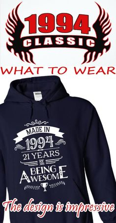 """[TEE FOR 2015] WERE YOU BORN IN 1994? If yes, this Special Edition Hoodie/TShirt is a MUST HAVE for you! - """"Made In 1994 - 21 Years Of Being Awesome""""."""