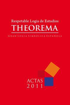 Compendio de los Trabajos realizados por la Respetable Logia de Estudios THEOREMA, perteneciente a la Gran Logia Simbólica Española, durante el año 2011.