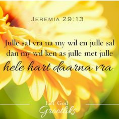 Soek heelhartig die Here Bible Qoutes, Quotes, Living Water, Center Stage, Verses, Prayers, Religion, Sunshine, Lettering