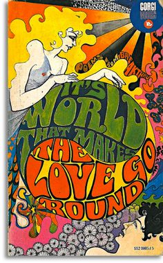 """It's World that Makes the Love Go Round"" Designed by Hapshash and the Coloured Coat, 1968 Peperback"