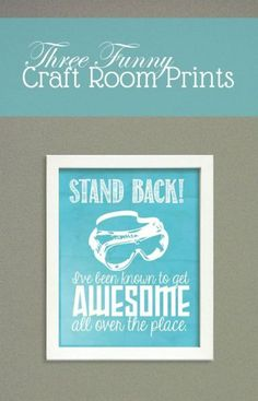 Free Printable Craft Room Prints. I love this! So funny and so true. Perfect craft room decor idea!