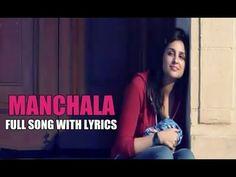 """Manchala"" ᴴᴰ Full Song with Lyrics   Hasee toh Phasee (2014) Movie   Shafqat Amanat Ali HD 1080p - YouTube"