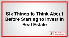 Six things to think about before starting to invest in real estate