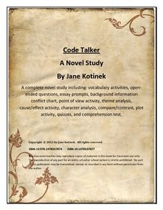 $$$ This novel study is to be used in the classroom with the novel Code Talker by Joseph Bruchac. This 86-page novel study includes: open-ended questions for the entire book, vocabulary list, quizzes, comprehension test, and language arts activities.
