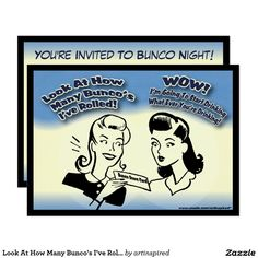 Look At How Many Bunco's I've Rolled Card. I enjoy creating Bunco invites on Zazzle. Here is a fun Bunco invitation to send to your favorite Bunco players.
