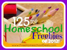 125 Top Homeschool Freebies of 2012: Free Homeschool Curriculum, Resources, Worksheets/Printables, and More!