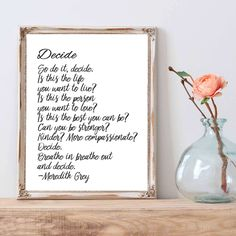 Greys anatomy quote, Meredith grey, greys anatomy fan!  from my Etsy shop https://www.etsy.com/listing/510431550/50-off-sale-greys-anatomy-quote-decide