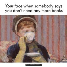 More Books - Writers Write Writer Memes, Book Memes, Book Quotes, Humor Books, I Love Books, Good Books, Books To Read, Book Writer, Writing A Book