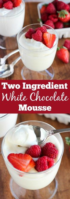 Ingredient White Chocolate Mousse - Easy, sweet and creamy white chocolate mousse made with only two ingredients.Two Ingredient White Chocolate Mousse - Easy, sweet and creamy white chocolate mousse made with only two ingredients. Mini Desserts, White Chocolate Desserts, Easy Desserts, Delicious Desserts, Dessert Recipes, Plated Desserts, White Chocolate Panna Cotta, White Desserts, White Chocolate Strawberries