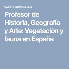 Profesor de Historia, Geografía y Arte: Vegetación y fauna en España