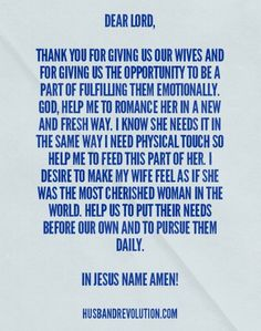 Prayer: More Romance --- Dear Lord, Thank you for giving us our wives and for giving us the opportunity to be a part of fulfilling them emotionally. God, help me to romance her in a new and fresh way. I know she needs it in the same way I need physical touch so help me to fee… Read More Here http://husbandrevolution.com/prayer-romance/ #marriage #love