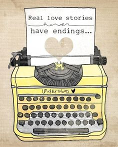 real love stories never have endings. {such as the love between me & this yellow typewriter! Real Love, True Love, My Love, Words Quotes, Love Quotes, Sayings, Project Life, Tumblr Quotes, Tampons
