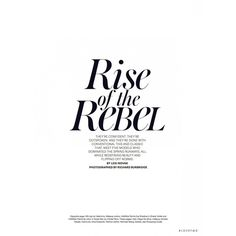 Rise of the Rebel ❤ liked on Polyvore featuring text, magazine, words, article, phrase, quotes and saying
