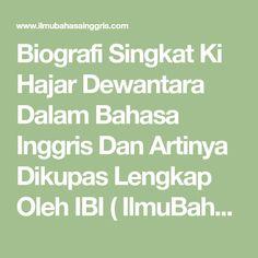 Biografi Singkat Ki Hajar Dewantara Dalam Bahasa Inggris Dan Artinya Dikupas Lengkap Oleh IBI ( IlmuBahasaInggris.Com )