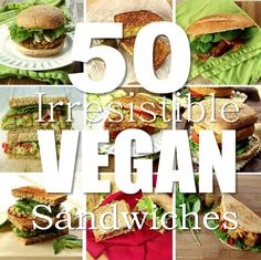 This collection includes 50 amazingly delicious vegan sandwiches that are sure to satisfy your cravings!