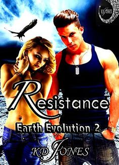Resistance (Earth Evolution Series Book 2) by KD Jones, http://www.amazon.com/dp/B00Z4UVDKM/ref=cm_sw_r_pi_dp_KjKDvb0JMEPWK