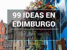 Qué ver y hacer en Edimburgo: 99 ideas