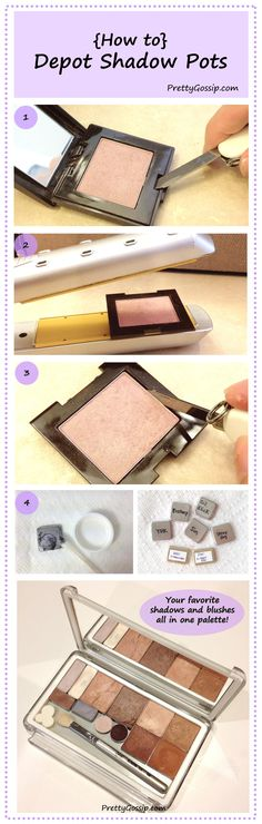 Make your own personalized makeup palette in 4 easy steps! Depot Tutorial: http://prettygossip.com/2012/10/19/how-to-depot-your-eyeshadows-bronzers-and-blushes/