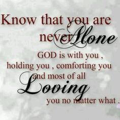Remember this when you feel unloved because u r never unloved no matter what