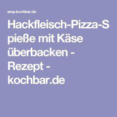 Hackfleisch-Pizza-Spieße mit Käse überbacken - Rezept - kochbar.de