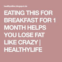 EATING THIS FOR BREAKFAST FOR 1 MONTH HELPS YOU LOSE FAT LIKE CRAZY | HEALTHYLIFE