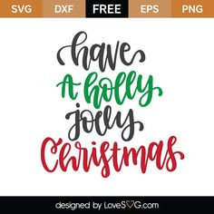 Have A Holly Jolly Christmas SVG Cut File | Lovesvg.com