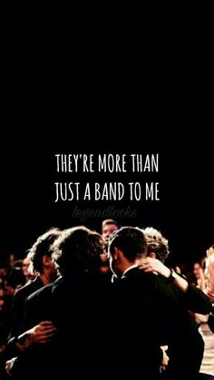 They are family they are much more than a band