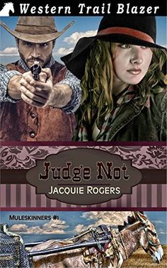 Judge Not (Muleskinners Book 1) by Jacquie Rogers. Elsie gets more than she bargained for in Wolf Creek. http://www.amazon.com/dp/B00LMC6RS4/ref=cm_sw_r_pi_dp_Hz1Rub1SCSHEY